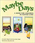Maybe Days  A Book for Children in Foster Care by Wilgocki Jennifer