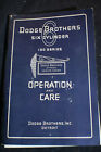 Ca 1927 ORIGINAL Dodge Bros Six Cylinder 130 Series Operation Care Manual FIRST