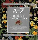 A Z OF Ribbon Embroidery step by step Guide Designs using ribbon SGardner No6