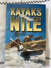 Kayaks Down The Nile By John Goddard Signed By The Author Excellent Adventure