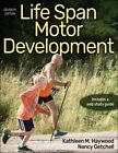 Life Span Motor Development Paperback by Haywood Kathleen M PhD Getche