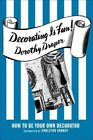 Decorating Is Fun  How to Be Your Own Decorator Hardcover by Draper Dorot