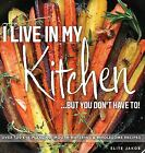 I Live in My Kitchen But You Dont Have To Hardcover Jakob Elit