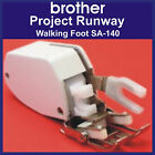 Brother Project Runway NEW Walking Quilting Quilt Foot Feet SA140
