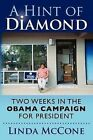 Signed Autographed A Hint of Diamond Two Weeks in the Obama Campaign