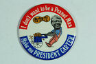 Jimmy Carter Political Button I Don't Want To Be A Peanut Man Union Made