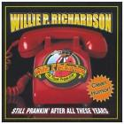 Still Prankin' After All These Years by Willie P. Richardson (CD, Sep-2004,...