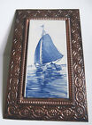 Vintage Dutch Blue  Delft Sailing tile mounted on Copper Plaque 7.5 by 11 inches