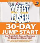 Biggest Loser 30 Day Jump Start  Lose Weight Get in Shape and Start Living t