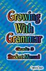 Growing with Grammar Grade 3 Student Manual by