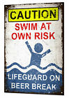 Lifeguard on Beer Break Metal Sign Plaque Funny Pool Beach Bar Swimming