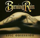 BURNING RAIN EPIC OBSESSION + 2 BONUS TRACKS BRAND NEW SEALED CD