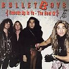 Smooth Up in Ya: The Best of the Bulletboys- Bulletboys (CD, 2006, Deadline)