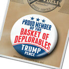 PROUD MEMBER of the BASKET of DEPLORABLES  Donald Trump Button 2020 Pence PIN