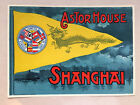 Hotel Label Luggage Sticker  Astor House Shanghai China  Richter Numbered Rare