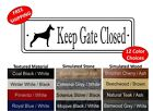 Keep Gate Closed Sign Doberman Pitbull German Shepherd Lab FREE SHIPPING