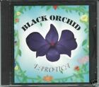 BLACK ORCHID-Earotica            Rare MHR Indy Release