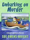 A Beanie and Cruiser Mystery Embarking on Murder Sue Owens Wright (paperback) LN