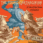 The Young Carthaginian by G A Henty CD 2002 Unabridged