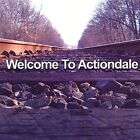 Welcome to Actiondale by Actiondale (CD, 2006, Stateline)