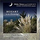 NEW= Mozart in the Evening Mother Nature and Classical's Finest Symphonies