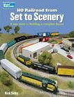 HO Railroad from Set to Scenery 8 easy steps to building a complete layout Mod