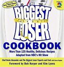 THE BIGGEST LOSER COOKBOOK Over 125 Healthy Delicious Recipes FREE SHIPPING