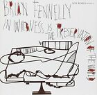 Brian Fennelly In Wildness Is the Preservation of the World