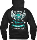 Miss You Son T Design All I Want Is For My In Heaven Gildan Hoodie Sweatshirt