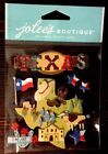 Jolees Boutique TEXAS Travel Dimensional Scrapbook Embellishment Sticker