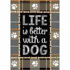Life is Better With a Dog Garden Flag 125 x 18 Dbl Sided Carson