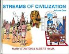 Streams of Civilization Vol 1 Earliest Times to the Discovery of the New World