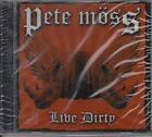 PETE MOSS LIVE DIRTY 2006 KAY PRODUCTIONS 619061222223