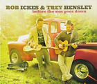 Rob Ikes & Trey Hensley-Before the Sun Goes Down  CD NEW