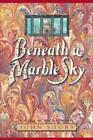 Beneath a Marble Sky by John Shors: Used