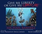 Give Me Liberty or Give Me Obamacare by Michael Ramirez New