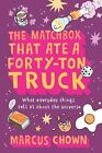 The Matchbox That Ate a Forty Ton Truck What Everyday Things Tell Us about the