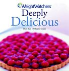 Weight Watchers Deeply Delicious by Weight Watchers New