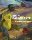 Ruth Baumgarte: Turn of the Fire by Beate Reifenscheid: New