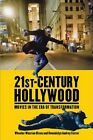21st Century Hollywood Movies in the Era of Transformation by Dixon New