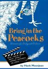 Bring in the Peacocks    or Memoirs of a Hollywood Producer by Hank Moonjean