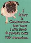 Pug Ate Cake This Morning Recycled Paper Greetings Funny Dog Birthday Card