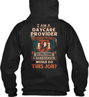Printed Awesome Daycare Provider - I Am A Of Ourse Gildan Hoodie Sweatshirt
