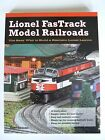 NEW Lionel FasTrack Model Railroads book Easy Way to Build a Realistic Layout