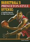 Basketball's Princeton-Style Offense: A Simplified Approach for High School Coac