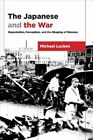 The Japanese and the War Expectation Perception and the Shaping of Memory