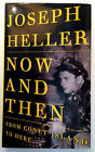 RARE SIGNED 1998 AUTOBIOGRAPHY JOSEPH HELLER NOW AND THEN SHIPS FREE 2U