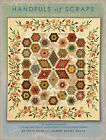 HANDFULS OF SCRAPS BY EDYTA SITAR PATTERN BOOK PIECED INTO AMAZING QUILTS