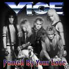 Vice - Fooled By Your Love CD Glam Hair Metal Megattack Harlot Rockdolls