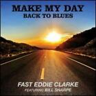 Make My Day: Back to Blues by Fast Eddie Clarke: New
